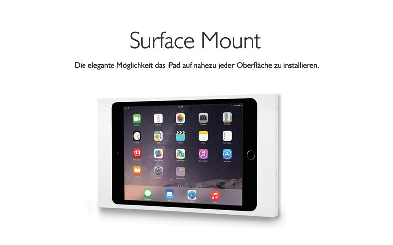Surface Mount - die Wandhalterung für Ihr iPad