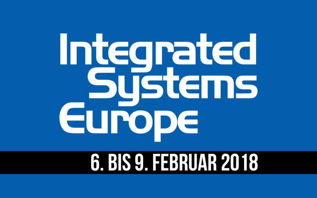 ISE 2018 – Integrated Systems Europe